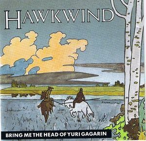 Hawkwind / Bring Me The Head Of Yuri Gagarin - Live At The Empire Pool 1976 (수입)