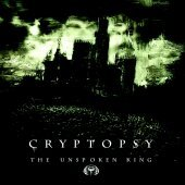 Cryptopsy / The Unspoken King (프로모션)