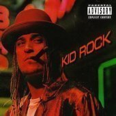 Kid Rock / Devil Without A Cause (B)