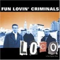 Fun Lovin Criminals / Loco (수입)