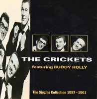 Crickets Featuring Buddy Holly / The Singles Collection 1597-1961 (수입)