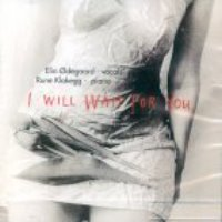 Elin Odegaard, Rune Klakegg / I Will Wait For You (미개봉)