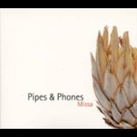 Peter Schindler, Peter Lehel, Markus Faller / Missa - Pipes & Phones (Digipack/수입)