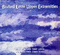 Bill Bruford, Tony Levin With David Torn, Chris Botti / Bruford Levin Upper Extremities (Digipack/수입)