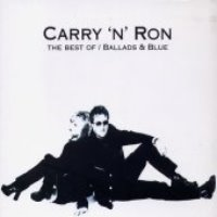 Carry & Ron / The Best Of - Ballads And Blue