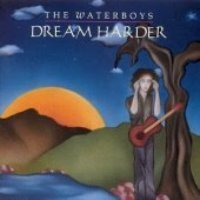 Waterboys / Dream Harder