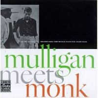 Gerry Mulligan, Thelonious Monk / Mulligan Meets Monk
