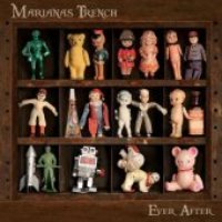 Marianas Trench / Ever After