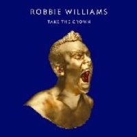 Robbie Williams / Take The Crown (수입)
