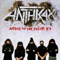 Anthrax / Attack Of The Killer B's (수입)