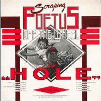 Scraping Foetus Off The Wheel / Hole (수입)