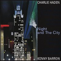 Charlie Haden, Kenny Barron / Night And The City (수입)