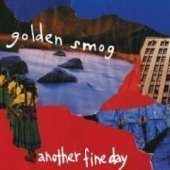 Golden Smog / Another Fine Day (수입)