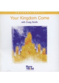 Craig Smith / Your Kingdom Come with Craig Smith (CD)