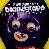 Black Grape / Stupid, Stupid, Stupid (수입)