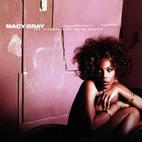 Macy Gray / The Trouble With Being Myself