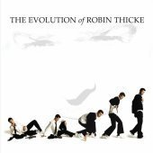 Robin Thicke / The Evolution Of Robin Thicke