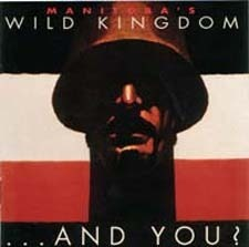 Manitoba's Wild Kingdom / And You? (수입)