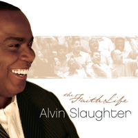 Alvin Slaughter / The Faith Life