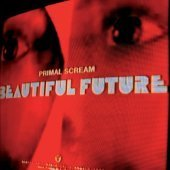 Primal Scream / Beautiful Future (미개봉)