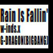 w-inds. x G-Dragon (지드래곤/Bigbang) / Rain Is Fallin', Hybrid Dream (미개봉/Single)