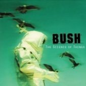 Bush / The Science Of Things (미개봉)
