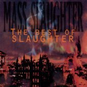 Slaughter / Mass Slaughter: The Best Of Slaughter (수입)