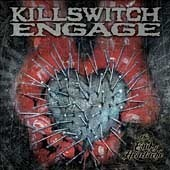 Killswitch Engage / The End Of Heartache