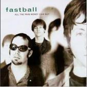 Fastball / All The Pain Monkey Can Buy