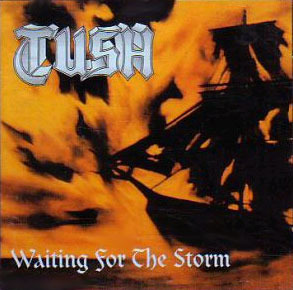 Tush / Waiting for the Storm