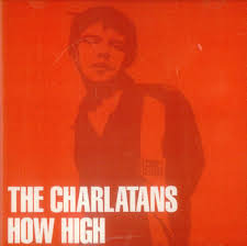 Charlatans / How High (일본수입)