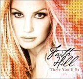 Faith Hill / There You'll Be: Best Of Faith Hill