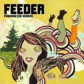 Feeder / Pushing The Senses