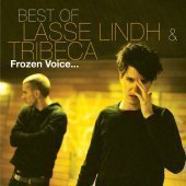 Lasse Lindh & Tribeca / Best Of Lasse Lindh & Tribeca: Frozen Voice... (Digipack)