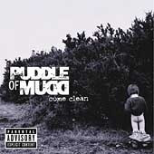 Puddle Of Mudd / Come Clean (B)