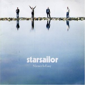 Starsailor / Silence Is Easy