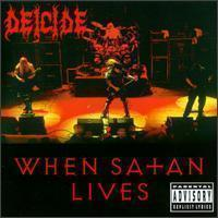 Deicide / When Satan Lives