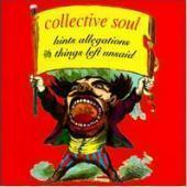 Collective Soul / Hints Allegations And Things Left Unsaid (B)