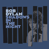Bob Dylan / Shadows In The Night (수입)
