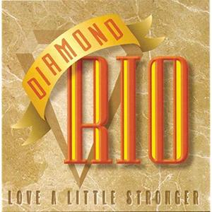 Diamond Rio / Love A Little Stronger (수입)