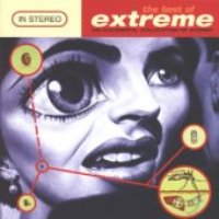 Extreme / The Best Of Extreme: An Accidental Collision Of Atoms