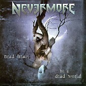 Nevermore / Dead Heart In A Dead World