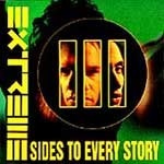 Extreme / III Sides To Every Story (B)